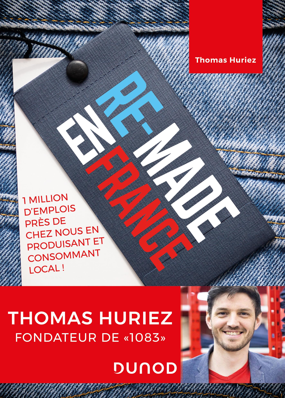 """"""" REMADE EN FRANCE """"  Le livre-manifeste de Thomas Huriez 5238"""